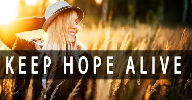 Keep Hope Alive: Part 2