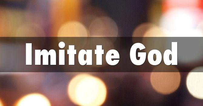 Imitate God