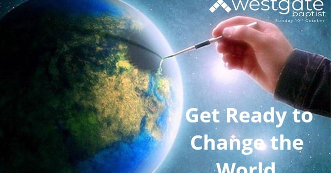 Get ready to change the world...