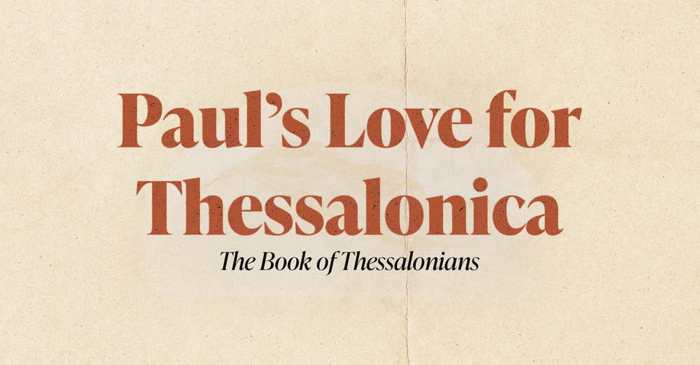Paul's Love for Thessalonica