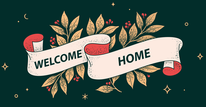 Welcome Home - Joining Jesus On His Mission