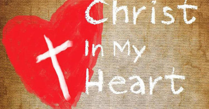 What does it mean for Christ to dwell in your heart?
