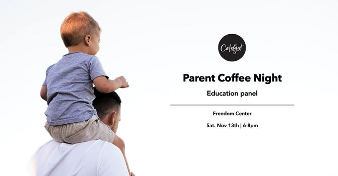 Parent Coffee Night:  Education Panel