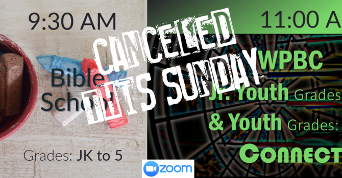 Online Bible School & Youth Meetings Cancelled this Sunday, October 17 image