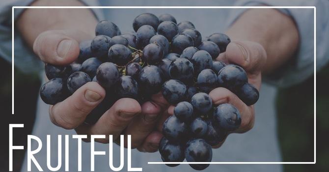 Fruitful Week 3 - 11 am Traditional Worship
