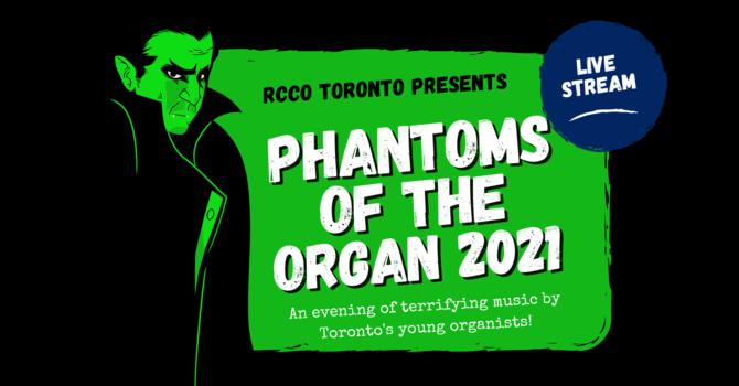 Phantoms of the Organ Live!