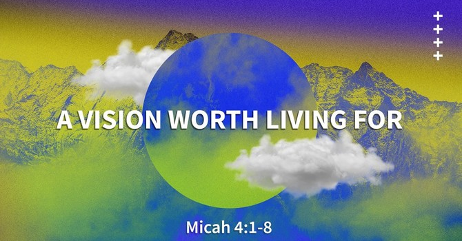 A Vision Worth Living For