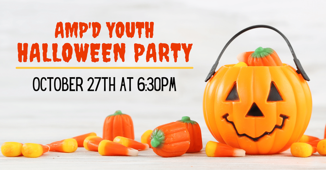 AMP'D Youth Halloween Party
