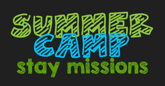 Summer camp stay missions
