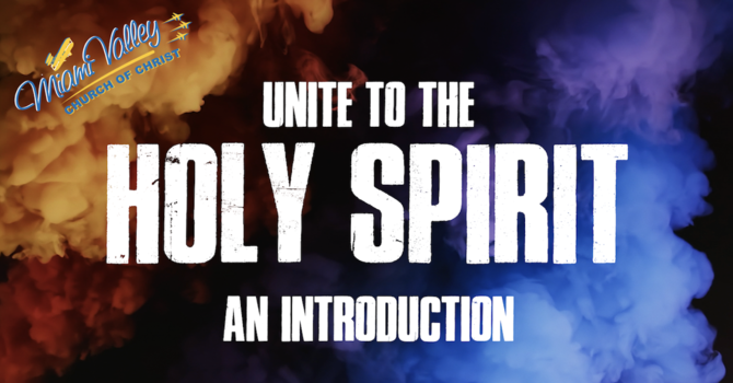 Unite to the Holy Spirit | An Introduction