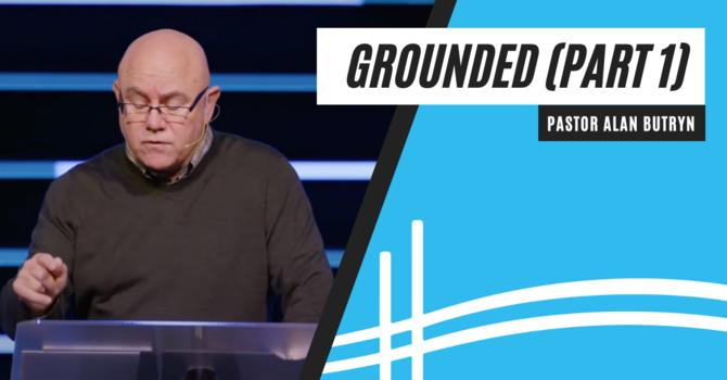 Grounded (Part 1)