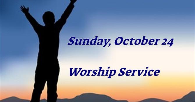 Sunday, October 24 Worship Service