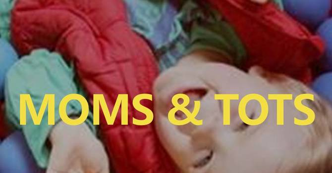 MOMS and TOTS