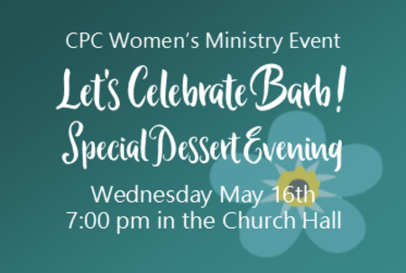 Let's Celebrate Barb! CPC Women's Ministry Event