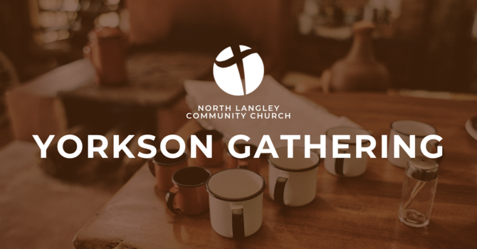 Yorkson Gathering