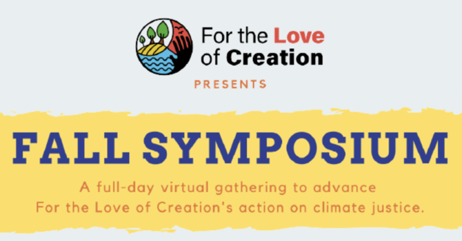 For the Love of Creation Fall Symposium