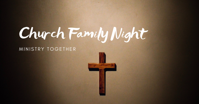 Church Family Night-Ministry Together!