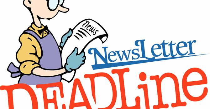 Newsletter Deadline