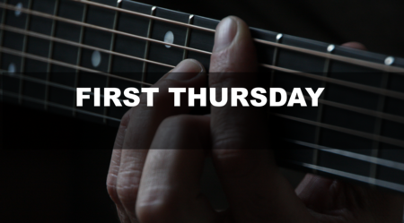 First Thursday **CANCELLED**