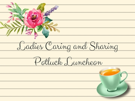 Ladies Caring and Sharing Potluck Luncheon