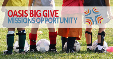 The Oasis Big Give  Missions Opportunity