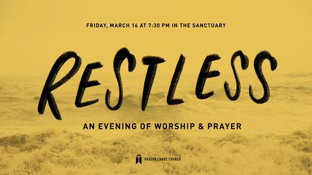 Restless: An Evening of Worship & Prayer