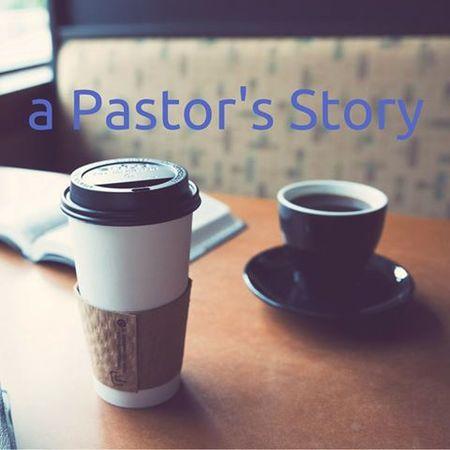 A Pastor's Story