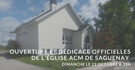L' Église ACM de Saguenay: Ouverture et dédicace
