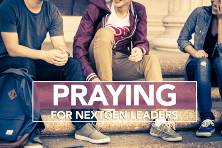 PRAYING FOR NEXTGEN LEADERS