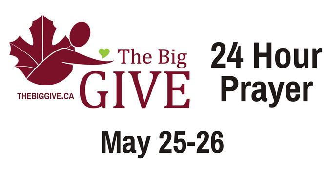 Big Give 24 Hour Prayer