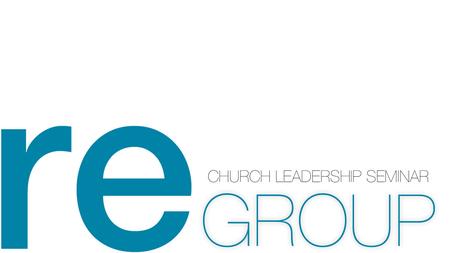 reGROUP Church Leadership Seminar  | LowerMainland