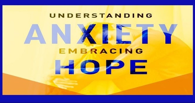 Understanding Anxiety & Embracing Hope