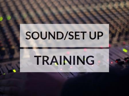 Sound/ Set- Up Training