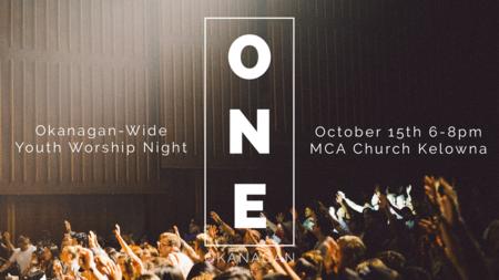 ONE :: Okanagan Youth Worship Night