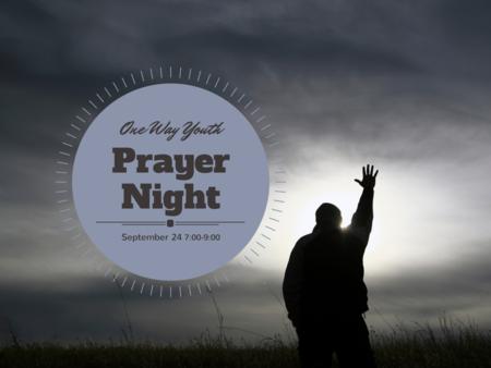 One Way Youth Prayer Night