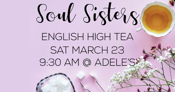 Soul Sisters   English High Tea