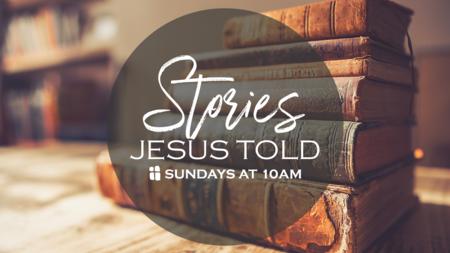 New Series: Stories Jesus Told