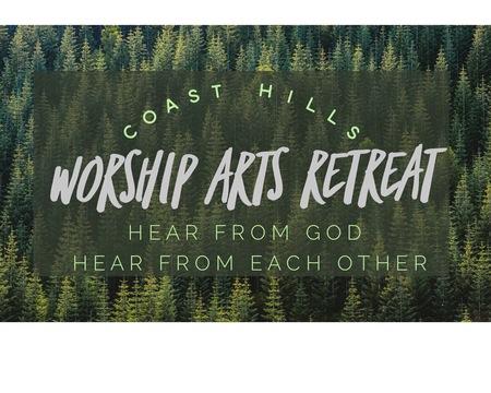 Worship Arts Ministry Retreat